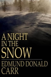 A Night in the Snow - A Struggle for Life ebook by Reverend Edmund Donald Carr