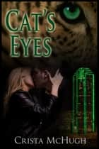 Cat's Eyes ebook by Crista McHugh