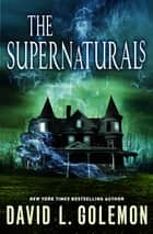 The Supernaturals ebook by David L. Golemon