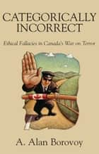 Categorically Incorrect ebook by A. Alan Borovoy