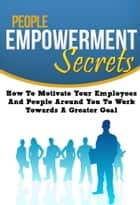 People Empowerment Secrets ebook by Anonymous