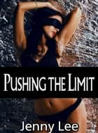 Pushing the Limit - No Holes Bared ebook by Jenny Lee