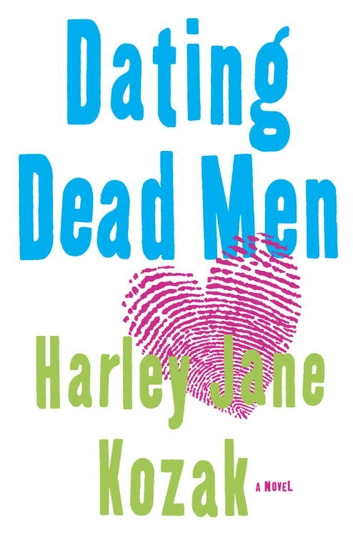 Dating Dead Men - A Novel ebook by Harley Jane Kozak