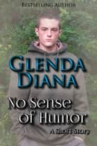 No Sense of Humor (A Short Story) ebook by Glenda Diana