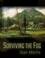 Surviving the Fog ebook by Stan Morris