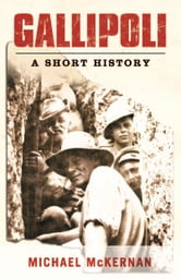Gallipoli - A Short History ebook by Michael McKernan