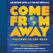 Come From Away: Welcome to the Rock - An Inside Look at the Hit Musical audiobook by Irene Sankoff, David Hein