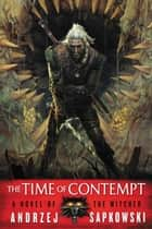 The Time of Contempt ebook by Andrzej Sapkowski