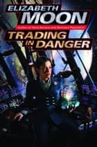 Trading in Danger ebook by