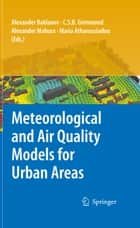 Meteorological and Air Quality Models for Urban Areas ebook by Maria Athanassiadou, Alexander Baklanov, Sue Grimmond,...