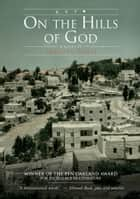 On the Hills of God ebook by Ibrahim Fawal