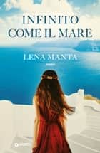 Infinito come il mare ebook by Lena Manta