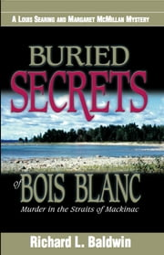 Buried Secrets of Bois Blanc ebook by Richard Baldwin