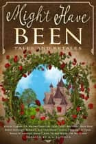 Might Have Been - Tales and Retales ebook by