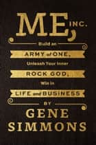 Me, Inc. ebook by Mr. Gene Simmons
