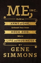 Me, Inc., Build an Army of One, Unleash Your Inner Rock God, Win in Life and Business