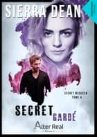 Secret gardé - Secret McQueen, T4 ebook by Sierra Dean, Delhia Alby