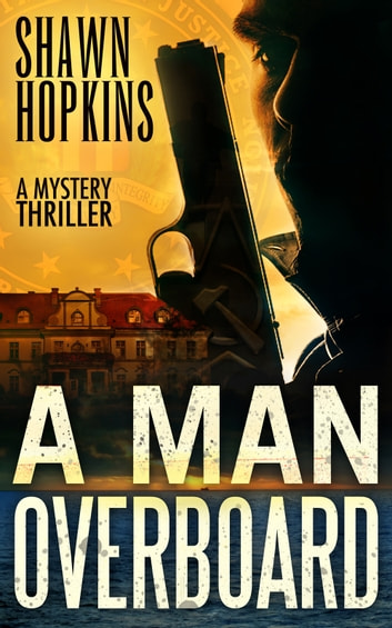 A Man Overboard - A Mystery Thriller ebook by Shawn Hopkins
