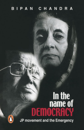 In the name of Democracy - JP movement and the Emergency ebook by Bipan Chandra