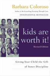 kids are worth it! ebook by Barbara Coloroso