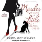 Murder Wears a Little Black Dress audiobook by Debra Sennefelder