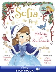 Sofia the First: Holiday in Enchancia - A Disney Read Along ebook by Disney Book Group,Cathy Hapka