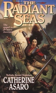 The Radiant Seas ebook by Catherine Asaro