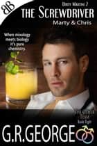 The Screwdriver - Dirty Martini 2 ebook by G.R. George