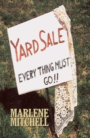 Yard Sale—Everything Must Go (Generations Book One) ebook by Marlene Mitchell