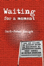 Waiting for a moment ebook by Carl-Peter Hough