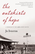 The Outskirts of Hope, A Memoir of the 1960s Deep South