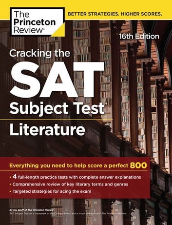 Cracking the SAT Subject Test in Literature, 16th Edition - Everything You Need to Help Score a Perfect 800 ebook by Princeton Review