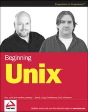 Beginning Unix ebook by Paul Love,Joe Merlino,Craig Zimmerman,Jeremy C. Reed,Paul Weinstein