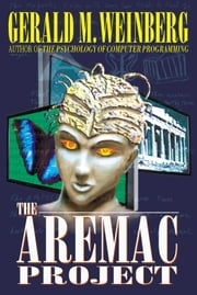 The Aremac Project ebook by Gerald M. Weinberg