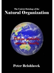 The unicist ontology of the natural organization ebook by Belohlavek, Peter