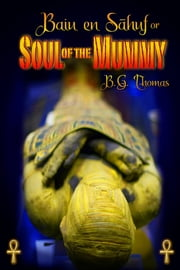 Soul of the Mummy ebook by B.G. Thomas