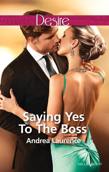 Saying Yes To The Boss 電子書 by Andrea Laurence