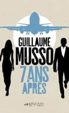 7 ans après... ebook by Guillaume Musso