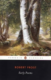 Early Poems ebook by Robert Frost, Faggen Robert, Robert Faggen