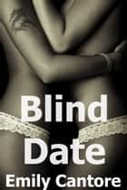 Blind Date ebook by Emily Cantore
