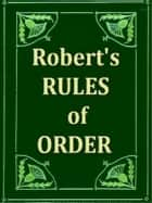 Robert's Rules of Order ebook by Henry M. Robert