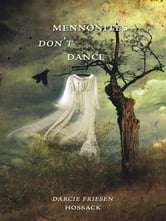 Mennonites Don't Dance ebook by Darcie Friesen Hossack