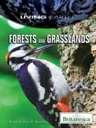 Forests and Grasslands ebook by Britannica Educational Publishing,Rafferty,John P