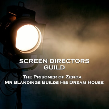 Screen Directors Guild - The Prisoner of Zenda & Mr Blandings Builds His Dream House audiobook by Anthony Hope,Eric Hodgins