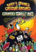 Wiley & Grampa #2: Grampa's Zombie BBQ ebook by Kirk Scroggs