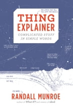 Thing Explainer, Complicated Stuff in Simple Words