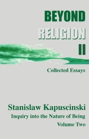 Beyond Religion Volume II ebook by Stanislaw Kapuscinski (aka Stan I.S. Law)
