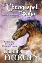 The Changespell Saga Collection - (Dun Lady's Jess, Changespell, Changespell Legacy) ebook by Doranna Durgin