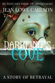 Darkling's Cove: A Story of Betrayal ebook by Jean Lowe Carlson