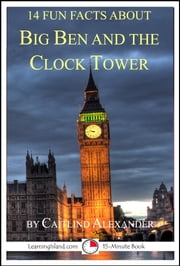 14 Fun Facts About Big Ben And The Clock Tower